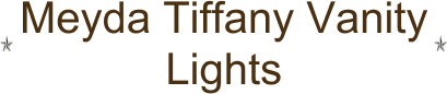 Meyda Tiffany Vanity Lights